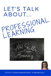TF Blog Let's Talk about Professional Learning